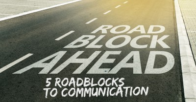 5 roadblocks to loving and effective communication.
