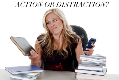 Taking Action or is it Distraction?