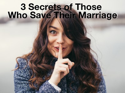 3 secrets people who save their marriage know, and you need to learn.