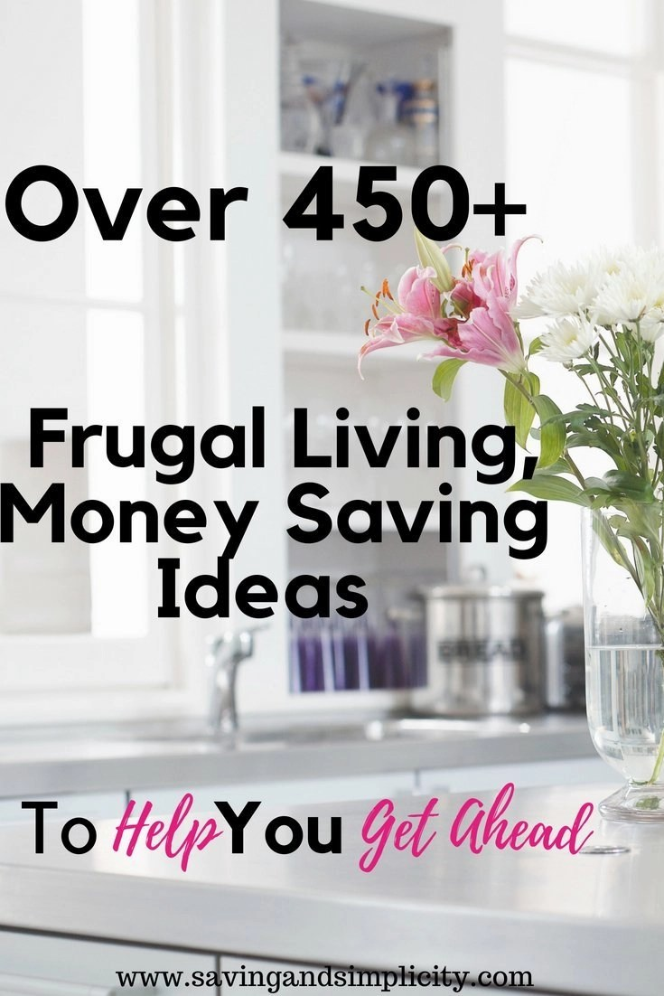 450+ Frugal, Money Saving Ideas To Help You Get Ahead - Saving ...