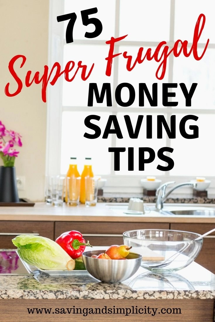 75 Super Frugal Living Tips To Cut Down On Household Expenses ...