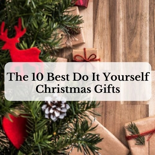 The 10 best do it yourself christmas gifts saving simplicity solutioingenieria