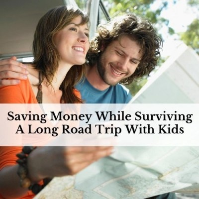 Saving Money While Surviving A Long Road Trip With Kids