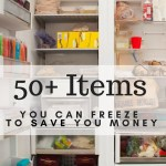 Did you know you can freeze #33 & #75? Learn what you can freeze and what you can't and what will save you tons of money.