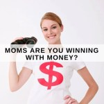 Moms Are You Winning With Money?