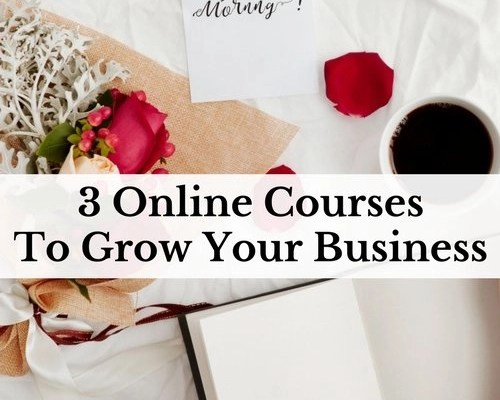 3 Online Courses To Grow Your Business