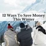 12 Ways To Save Money This Winter