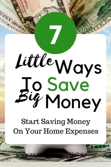 Learn seven little ways to save tons of money. Simple everyday tasks that can help you save money on your home expenses. Some you may already be doing.