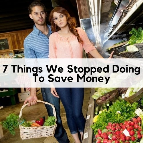 7 Things We Stopped Doing To Save Money