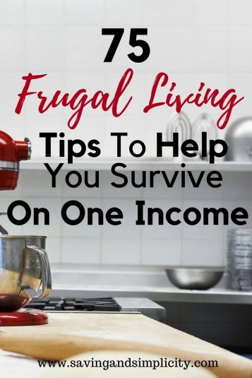 You can survive on one income and be a stay at home mom. Learn 75 frugal living tips to help you survive in a single income household and live well on less.