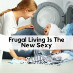 Frugal Living Is The New Sexy