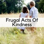 Frugal Acts Of Kindness