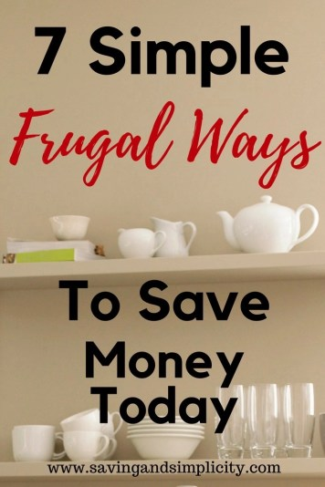 Start saving money today on your household expenses. 7 simple frugal ways to save money today. Simple, easy changes to help you save money now.