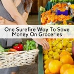 One Surefire Way To Save Money On Groceries