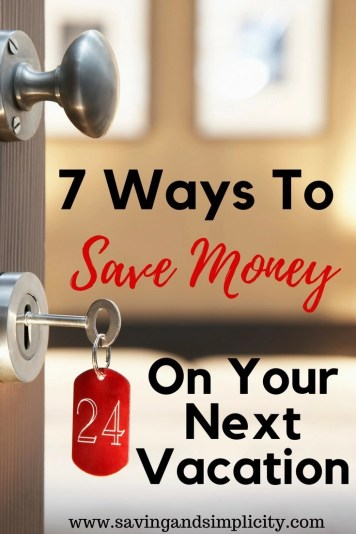 Vacation, staycation and road trip. Holidays can be expensive. Learn 7 ways to save money on your next vacation. Save money on food, accommodations and more.