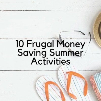 10 Frugal Money Saving Summer Activities