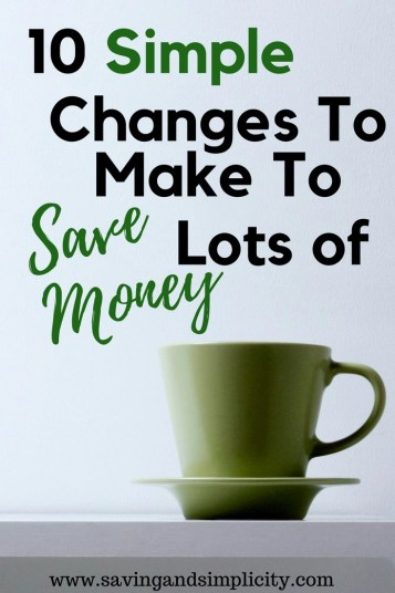 10 simple changes to make to save more money. Simple, easy changes you can make to your day to help you save money and live frugally.