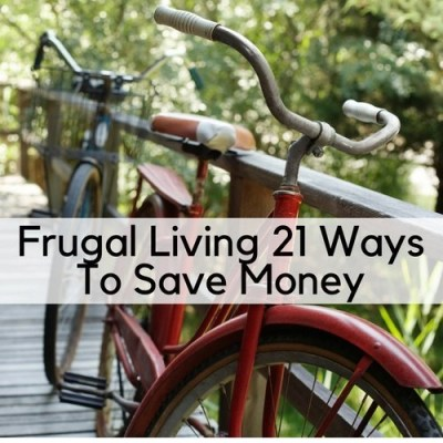 Frugal Living 21 Ways To Save Money