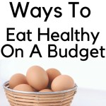 Skip the junk food and start eating healthier, making smarter choices for your family. Learn 7 smart ways to eat healthy on a budget.