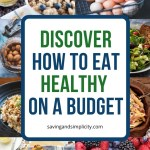 Eating healthy on a budget can be done. Discover 7 tips to help you eat well and stay on budget. Learn how to grocery shop better, what to buy when & where.