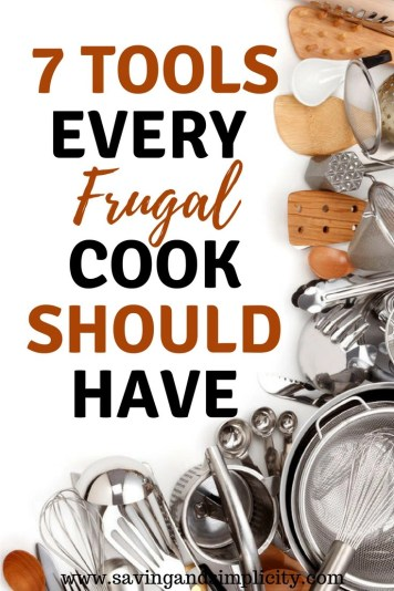 The kitchen is the heart of the home. It's where we gather and where we prepare meals. Save money with tools every frugal cook should have.