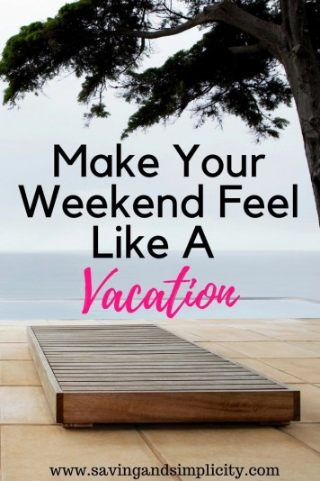 Do you need some much deserved rest and relaxation? You can have the best vacation ever! Learn 5 tips to make a weekend at home feel like a vacation.