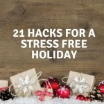 21 Hacks For A Stress Free Holiday
