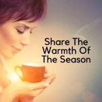 Share The Warmth Of The Season