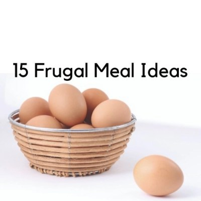 15 Frugal Meal Ideas