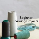 7 amazingly simple but great beginner sewing projects. Make for yourself or give as a gift. Learn to sew, be frugal and save money.