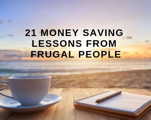 21 Money Saving Lessons From Frugal People