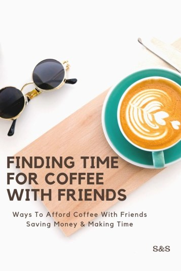 Is it a money thing or a time thing? We all need time to relax, unwind, share our joys and conversation. Start affording coffee with friends.