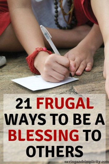 Helping others when money is tight. Showing someone you care, being a blessing doesn't have to break the bank. Learn 21 frugal ways to help others.