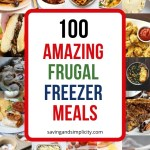 Are you looking to save time and money? Discover 100 cheap & frugal freezer meals breakfast, soups, chicken, beef, Keto. Paleo and more. What's for dinner?