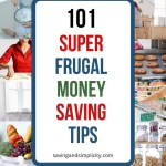 Stop struggling with debt and household expenses! Discover 101 super frugal tips to help you cut your costs and save money.