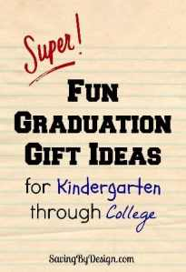 Fun Graduation Gift Ideas for Kindergarten to College