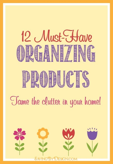 12 Must-Have Organizing Products to Tame Clutter in Your Home