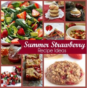 10 Strawberry Recipes to Enjoy This Summer