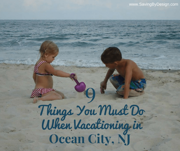 9 Things You Must Do When Vacationing in Ocean City NJ - 1