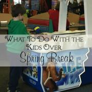5 Things to Do With the Kids Over Spring Break