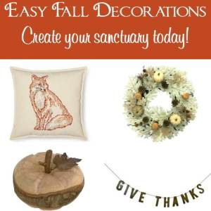 Easy Fall Decorations for Your Home – Create Your Sanctuary Today!