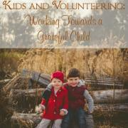 Volunteering with Kids – Working Towards a Grateful Child