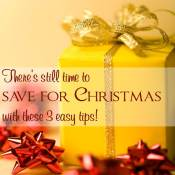 There's still time to save for Christmas with these 3 easy tips!
