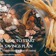 6 Ways to Start a Savings Plan No Matter What Your Financial Situation