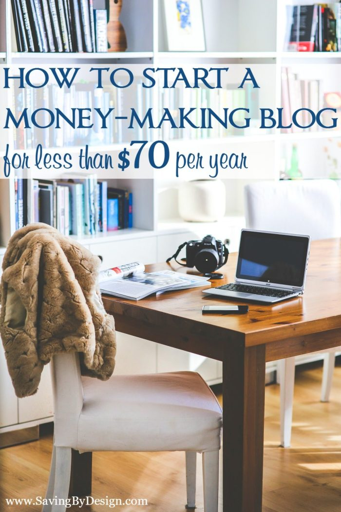 How to start a blog to make money for less than 70 per year - How to earn money in home design ...
