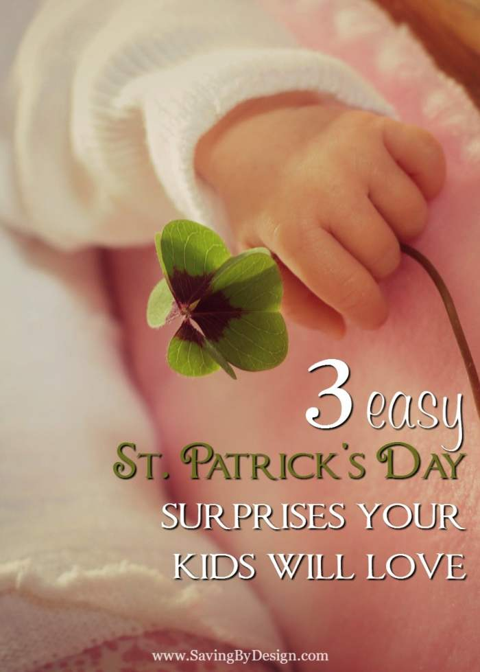 You don't need a lot of time or supplies to have fun with your children this St. Patrick's Day...here are 3 easy St. Patrick's Day surprises for kids!