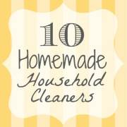 10 Homemade Household Cleaners You Must Try