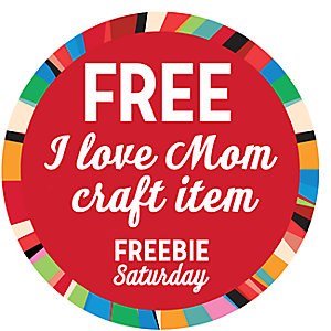 Kmart Freebie Saturday – Free I Love Mom Craft – Today