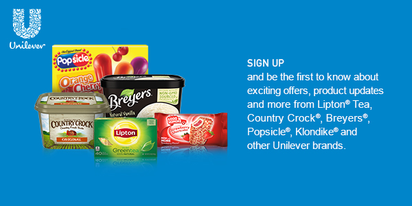 Sign-up for exciting new offers, product updates and more from Breyers, Lipton Tea, Popsicle and other Unilever brands