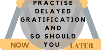 practise delayed gratification